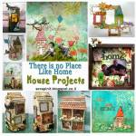 There Is No Place Like Home – House Projects