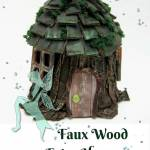 Faux Wood Fairy House