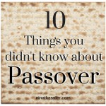 10 things you didn't know about Passover