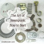 The Art of Steampunk: How to Start