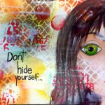 Don't Hide Yourself Art Journal Page