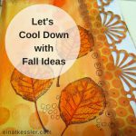 Let's Cool Down with Fall Ideas