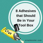8 Adhesives that Should Be in Your Tool Box