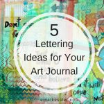 5 Lettering Ideas for Your Art Journal