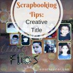 Scrapbooking Tips: Creative Title