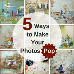 5 Ways to Make Your Photos Pop