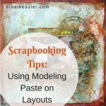 Scrapbooking Tips: Using Modeling Paste on Layouts
