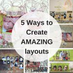 5 Ways to Create AMAZING layouts