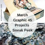 My Graphic 45 March Projects
