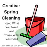 Creative Spring Cleaning: Keep What You Need and Throw What You Don't